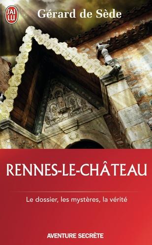Gérard de Sède - Rennes-le-Château - Le dossier, les impostures, les phantasmes, les hypothèses.