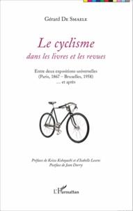 Gérard De Smaele - Le cyclisme dans les livres et les revues - Entre deux expositions universelles (Paris, 1867 - Bruxelles, 1958) et après.