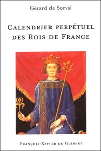 Gérard de Sorval - Calendrier perpétuel des Rois de France.