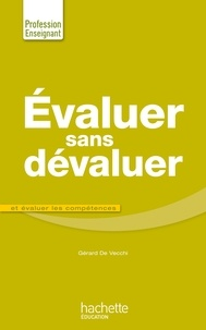 Gérard De Vecchi - Evaluer sans dévaluer.