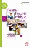 Gérard de Vecchi - Former l'esprit critique - Aussi important qu'apprendre à lire, écrire et compter ! - Tome 1, Pour une pensée libre.