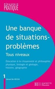 Gérard De Vecchi - Une banque de situations-problèmes - Tous niveaux - Tome 1 - Tous niveaux -Tome 1.