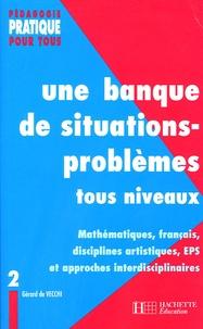Gérard De Vecchi - Une banque de situations-problèmes tous niveaux - Tome 2.