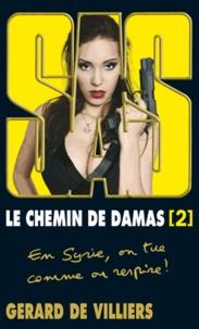 Domaine public ebooks téléchargement gratuit Le chemin de Damas  - Tome 2 par Gérard de Villiers 9782360530526 (French Edition)
