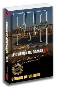 Gérard de Villiers - Le chemin de Damas - Tome 1.