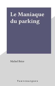 Gérard de Villiers - Le maniaque du parking.