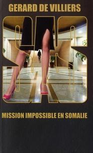 Gérard de Villiers - Mission impossible en Somalie.