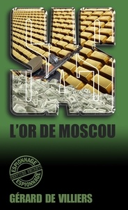 Best seller ebook téléchargement gratuit SAS 114 L'Or de Moscou (Litterature Francaise) PDF par Gérard de Villiers 9782360533992