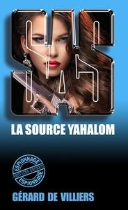 Gérard de Villiers - SAS 134 La source Yahalom.