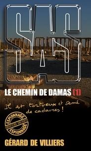 Gérard de Villiers - SAS 193 Le chemin de Damas T1 - Il est tortueux et semé de cadavres !.