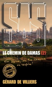Gérard de Villiers - SAS 194 Le chemin de Damas T2 - En Syrie, on tue comme on respire !.