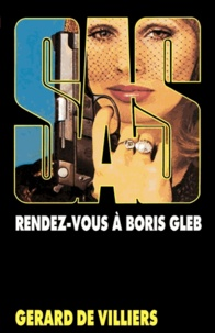 Gérard de Villiers - SAS 33 Rendez-vous à Boris Gleb.