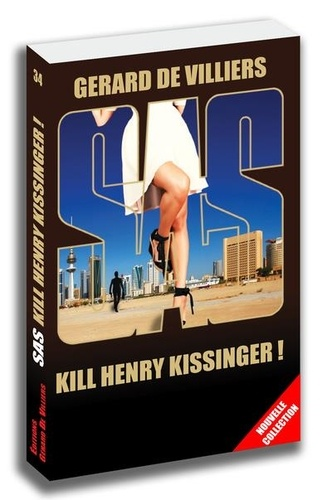 Gérard de Villiers - Sas 34 kill henry kissinger !.