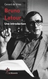 Gerard de Vries - Bruno Latour - Une introduction.