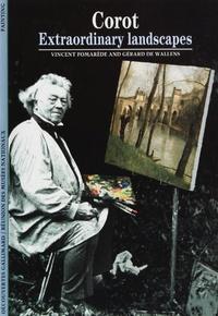 Gérard De Wallens et Vincent Pomarède - Corot - Extraordinaire Landscapes.