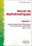 Gérard Debeaumarché - Manuel de mathématiques MPSI-PCSI - Volume 1, Analyse et géométrie différentielle.