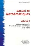 Gérard Debeaumarché - Manuel de Mathématiques - Volume 2, Algèbre et géométrie, 1re année de prépas scientifiques MP/SI -PC/SI.