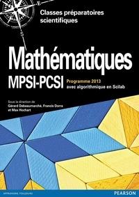 Gérard Debeaumarché et Francis Dorra - Mathématiques MPSI-PCSI - Cours complet avec exercices corrigés, Algorithmique en Scilab, Programme 2013.
