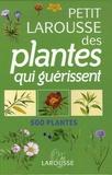 Gérard Debuigne et François Couplan - Petit Larousse des plantes qui guérissent - 500 plantes.