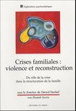 Gérard Decherf - Crises familiales : violence et reconstruction.