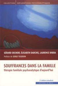Gérard Decherf et Laurence Knera - Souffrances dans la famille - Thérapie familiale psychanalytique d'aujourd'hui.