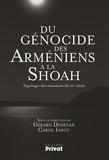 Gérard Dédéyan et Carol Iancu - Du génocide des arméniens à la Shoah - Typologie des massacres du XXe siècle.