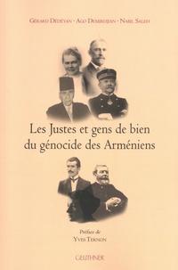 Gérard Dédéyan et Ago Demirdjian - Les Justes et gens de bien du génocide des Arméniens.