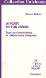 """Gérard Defaux - Le poète en son jardin - Etude sur Clément Marot et l' """"Adolescence clémentine""""."""