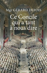 Gérard Defois et Gérard Defois - Ce concile qui a tant à nous dire.