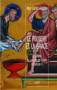 Gérard Defois et Gérard Defois - Le pouvoir et la grâce - Le prêtre, du concile de Trente à Vatican II.