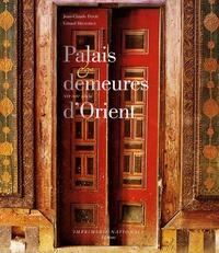 Gérard Degeorge et Jean-Claude David - Palais et demeures d'Orient - XVIe-XIXe siècle.
