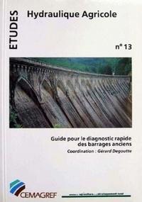 Gérard Degoutte - Guide pour le diagnostic rapide des barrages anciens.
