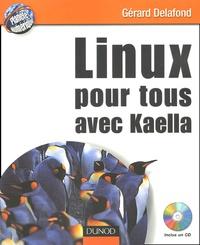 Gérard Delafond - Linux pour tous avec Kaella. 1 Cédérom