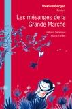 Gérard Delahaye et Marie Fardet - Les mésanges de la grande marche.