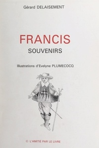 Gérard Delaisement et Paul Guth - Francis - Souvenirs.