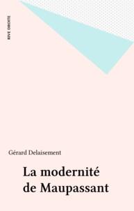 Gérard Delaisement - La modernité de Maupassant.