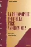 Gérard Deledalle - LA PHILOSOPHIE PEUT-ELLE ETRE AMERICAINE ? Nationalité et universalité.