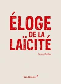 Gérard Delfau - Eloge de la laïcité.