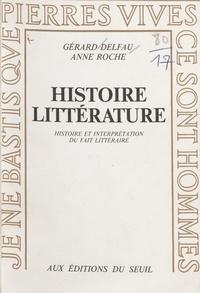 Gérard Delfau - Histoire, littérature - Histoire et interprétation du fait littéraire.
