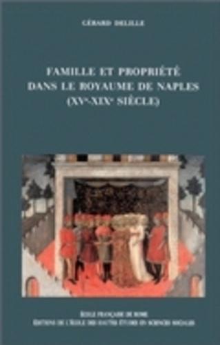 Gérard Delille - Famille et propriété dans le royaume de Naples (XVe-XIXe siècles).