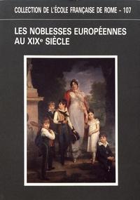 Gérard Delille - Les noblesses européennes au XIXe siècle.