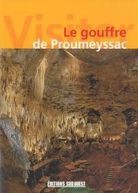 Gérard Delorme et Pierre Vidal - Le gouffre de Proumeyssac.