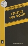 Gérard Delteil - Fenêtre sur route.
