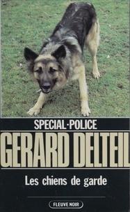 Gérard Delteil - Les Chiens de garde.