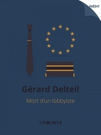 Gérard Delteil - Mort d'un lobbyiste.