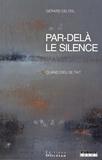 Gérard Delteil - Par-delà le silence - Quand Dieu se tait.