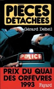 Gérard Delteil - Pièces détachées - Prix du quai des orfèvres 1993.