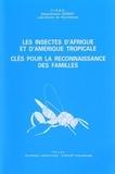 Gérard Delvare et Henri-Pierre Aberlenc - Les insectes d'Afrique et d'Amérique tropicale - Clés pour la reconnaissance des familles.