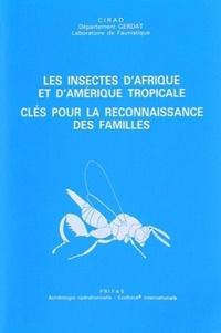 Les insectes d'Afrique et d'Amérique tropicale- Clés pour la reconnaissance des familles - Gérard Delvare | Showmesound.org