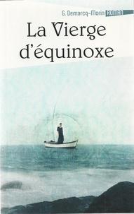 Gérard Demarcq-Morin - La vierge d'équinoxe.